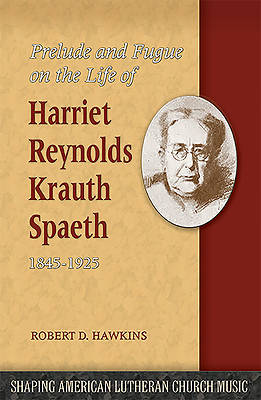 Picture of Prelude and Fugue on the Life of Harriet Reynolds Krauth Spaeth 1845-1925