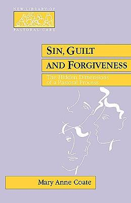 Sin, Guilt and Forgiveness - The Hidden Dimensions of a Pastoral Process