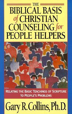 Biblical Basis of Christian Counseling for People Helpers