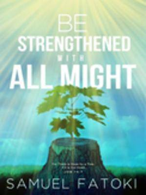 Be Strengthened With All Might [ePub Ebook]