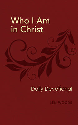 Who I Am In Christ - Daily Devotional