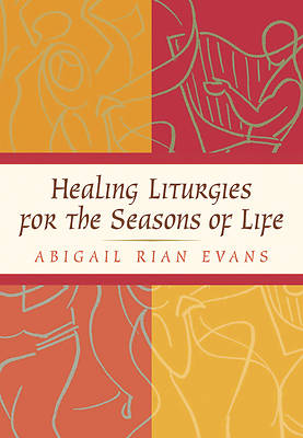 Picture of Healing Liturgies for the Seasons of Life