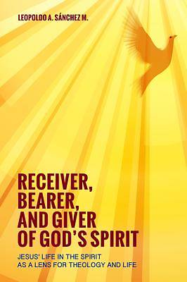 Picture of Receiver, Bearer, and Giver of God's Spirit