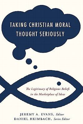 Taking Christian Moral Thought Seriously