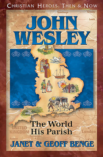 John Wesley - The World His Parish