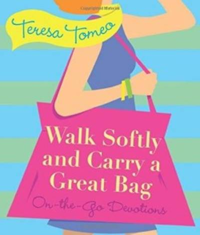 Picture of Walk Softly and Carry a Great Bag