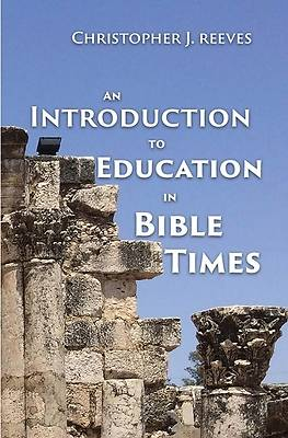 Picture of An Introduction to Education in Bible Times