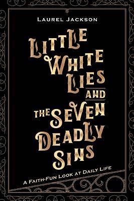 Picture of Little White Lies and the Seven Deadly Sins