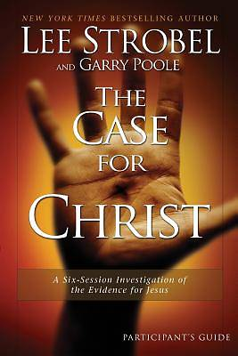 The Case For Christ Participants Guide