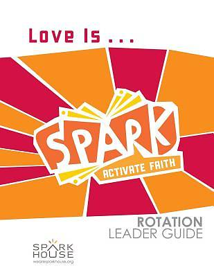 Spark Rotation Love Is... Leader Guide