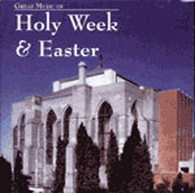 Great Music of Holy Week and Easter