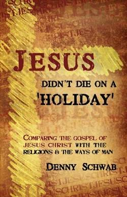 Jesus Didnt Die on a Holiday