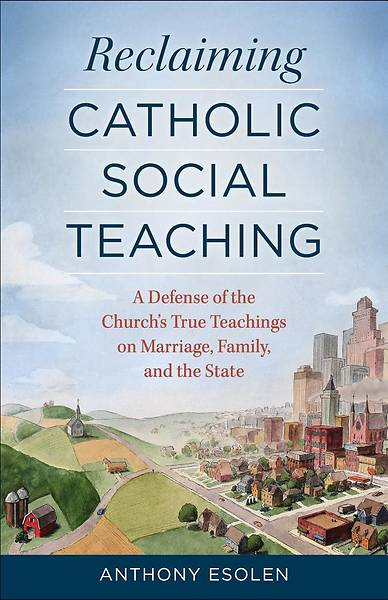 Picture of Reclaiming Catholic Social Teaching