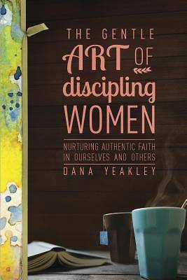 Picture of The Gentle Art of Discipling Women