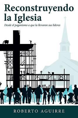 Picture of Reconstruyendo La Iglesia