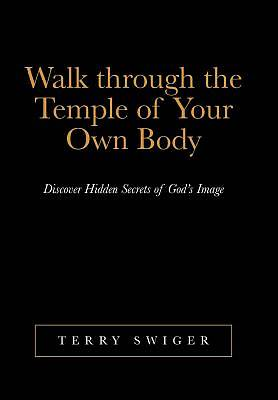 Picture of Walk Through the Temple of Your Own Body