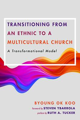 Picture of Transitioning from an Ethnic to a Multicultural Church