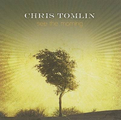Chris Tomlin - See the Morning CD