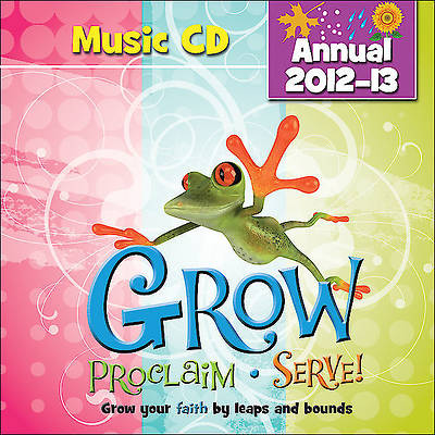 Grow, Proclaim, Serve! Annual Music CD 2012-2013