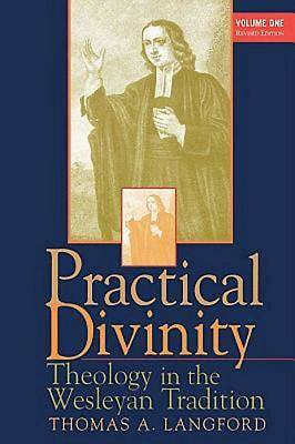 Practical Divinity Volume One Revised Edition