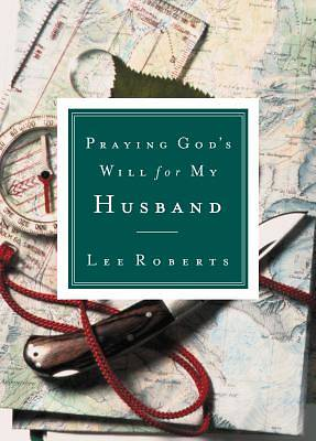 Praying Gods Will for My Husband