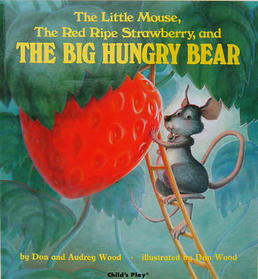 Picture of The Little Mouse, the Red Ripe Strawberry, & the Big Hungry Bear