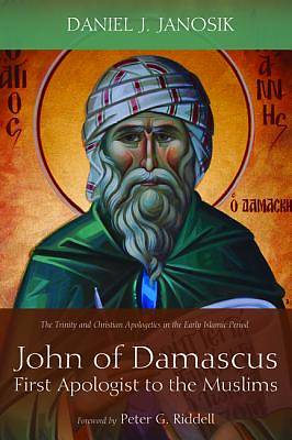 Picture of John of Damascus, First Apologist to the Muslims