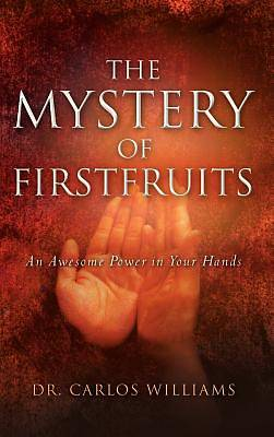 The Mystery of Firstfruits