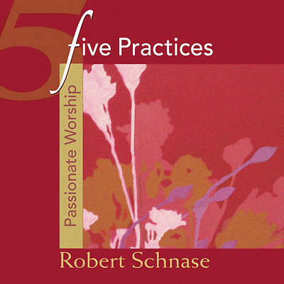 Five Practices Video - Passionate Worship Download