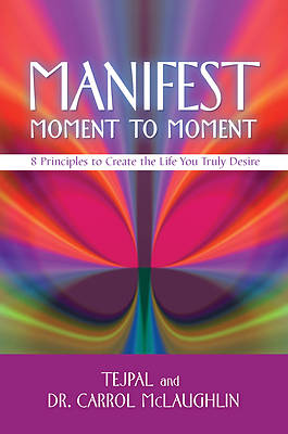 Picture of Manifest Moment to Moment