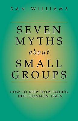 Picture of Seven Myths about Small Groups