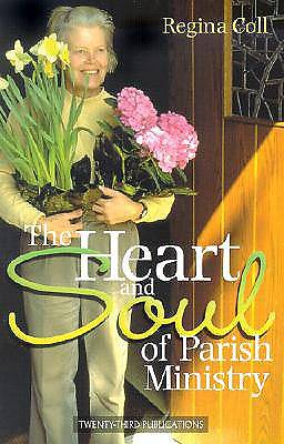 The Heart and Soul of Parish Ministry