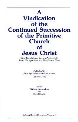 A   Vindication of the Continued Succession of the Primitive Church of Jesus Christ