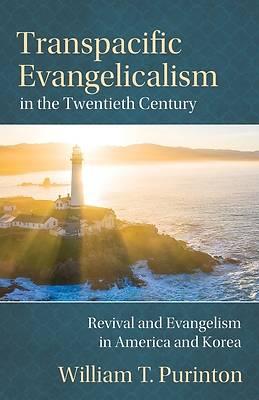 Picture of Transpacific Evangelicalism in the Twentieth Century