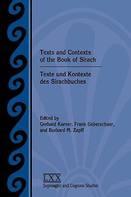 Texts and Contexts of the Book of Sirach / Texte Und Kontexte Des Sirachbuches