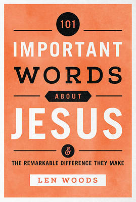 Picture of 101 Important Words about Jesus