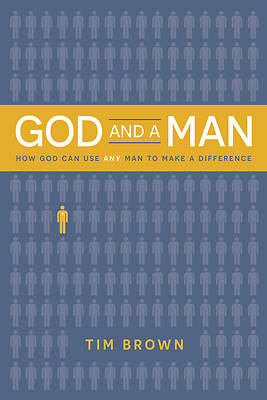 Picture of God and a Man How God Can Use Any Man to Make a Difference