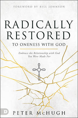 Picture of Radically Restored to Oneness with God