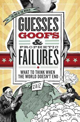 Guesses, Goofs & Prophetic Failures