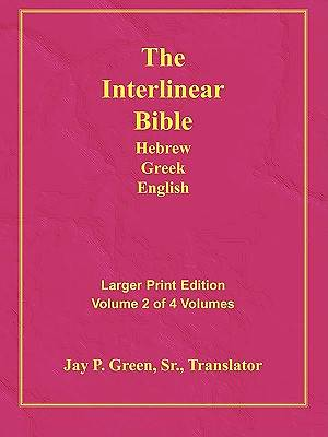 Larger Print Interlinear Hebrew Greek English Bible, Volume 2 of 4 Volumes