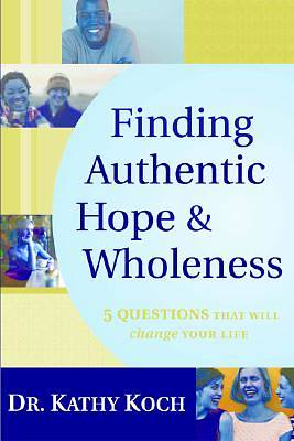 Finding Authentic Hope & Wholeness