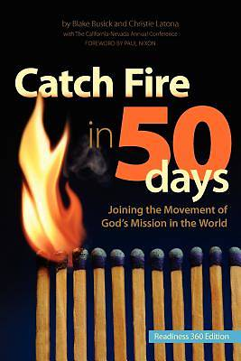Catch Fire in 50 Days - Readiness 360 Edition