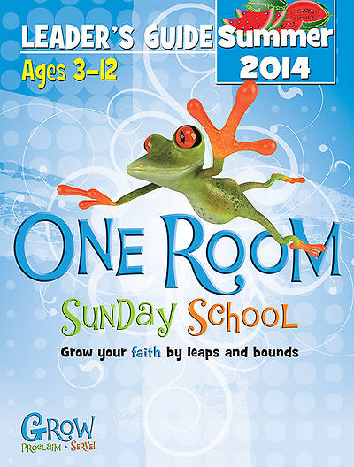 One Room Sunday School Leaders Guide Summer 2014