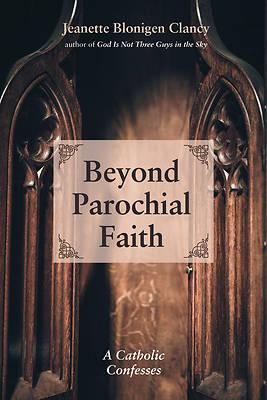 Picture of Beyond Parochial Faith