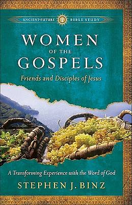 Ancient-Future Bible Study - Women of the Gospels