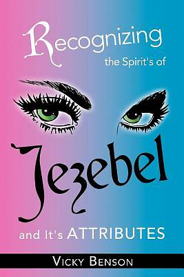Recognizing the Spirits of Jezebel and Its Attributes