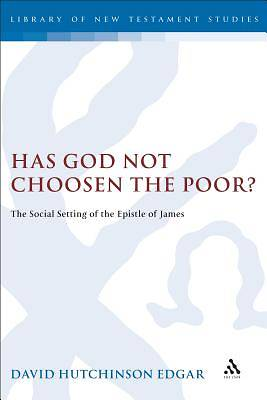 Has God Not Chosen the Poor?
