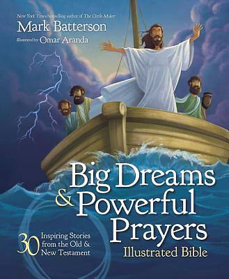 Picture of Big Dreams and Powerful Prayers Illustrated Bible