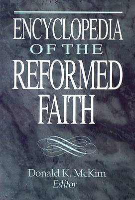 Encyclopedia of the Reformed Faith