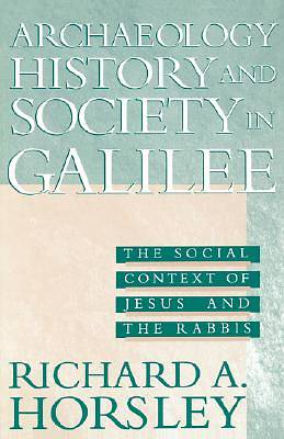 Archaeology, History and Society in Galilee